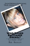 Who Killed Brittanee Drexel A Shocking True Crime Story Of A Teenagers Murder And A Mothers Grief
