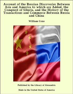 Account of the Russian Discoveries Between Asia and America to which are Added, the Conquest of Siberia, and the History of the Transactions and Commerce Between Russia and China Copertina del libro