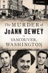 Murder Of JoAnn Dewey In Vancouver Washington The
