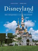 Disneyland Paris de l'Esquisse à la Création