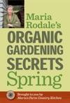 Maria Rodales Organic Gardening Secrets Spring