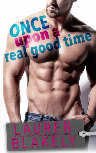 Lauren Blakely - Once Upon A Real Good Time