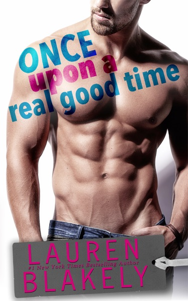 Once Upon A Real Good Time - Lauren Blakely book cover