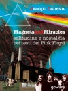 Magnets And Miracles Solitudine E Nostalgia Nei Testi Dei Pink Floyd