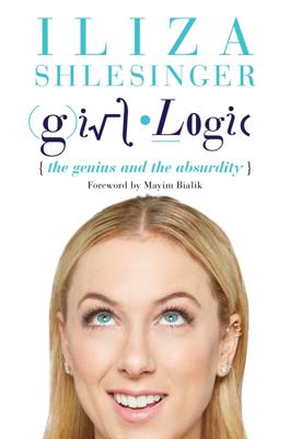 Girl Logic - Iliza Shlesinger & Mayim Bialik book