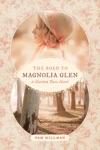 The Road To Magnolia Glen
