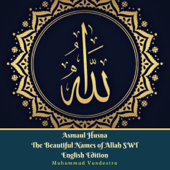 Asmaul Husna The Beautiful Names of Allah SWT English Edition Book Cover