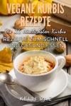 Vegane Krbis Rezepte Die 26 Kstlichsten Krbis Rezepte Zum Schnell Und Gesund Essen