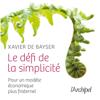 Le défi de la simplicité - Xavier de Bayser, Ariane de Rothschild & Emmanuel Faber