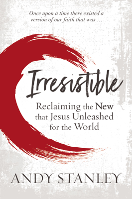 Irresistible - Andy Stanley book