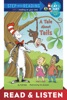 A Tale About Tails (Dr. Seuss/The Cat in the Hat) Read & Listen Edition
