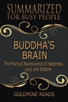 Buddhas Brain - Summarized For Busy People The Practical Neuroscience Of Happiness Love And Wisdom