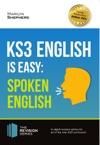 KS3 English Is Easy Spoken English