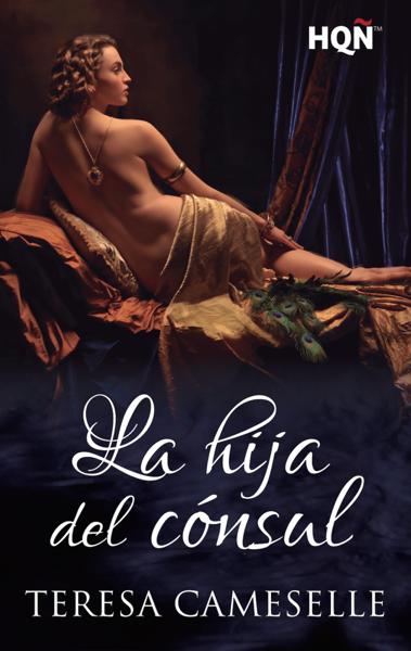 La hija del cónsul by Teresa Cameselle