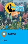 Vacation Goose Travel Guide Suva Fiji