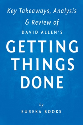 Getting Things Done by David Allen  Key Takeaways, Analysis & Review