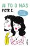 Piotr C - # to o nas artwork