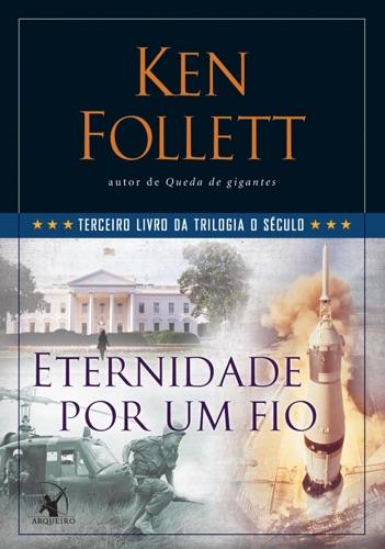 Ken Follett - Eternidade por um fio