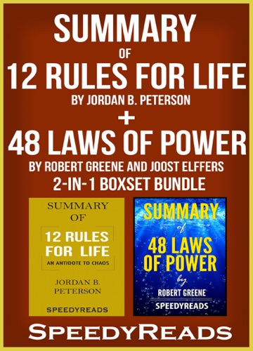 SpeedyReads - Summary of 12 Rules for Life: An Antidote to Chaos by Jordan B. Peterson + Summary of 48 Laws of Power by Robert Greene and Joost Elffers