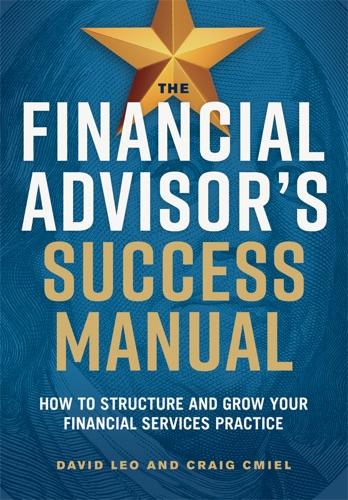 David Leo & Craig Cmiel - The Financial Advisor's Success Manual