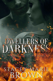 Dwellers Of Darkness (Darkness Series #3)