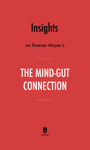 Insights on Emeran Mayer's The Mind–Gut Connection by Instaread