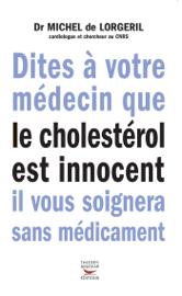 Dites à votre médecin que le cholestérol est innocent, il vous soignera sans médicaments
