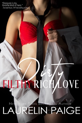 Laurelin Paige - Dirty Filthy Rich Love