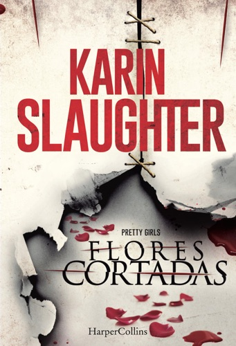 Karin Slaughter - Flores cortadas