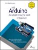 Erik Bartmann - Mit Arduino die elektronische Welt entdecken artwork