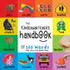 The Kindergarteners Handbook ABCs Vowels Math Shapes Colors Time Senses Rhymes Science And Chores With 300 Words That Every Kid Should Know Engage Early Readers Childrens Learning Books
