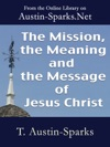 The Mission The Meaning And The Message Of Jesus Christ