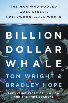 Billion Dollar Whale - Tom Wright & Bradley Hope book