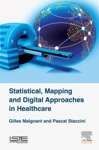 Statistical Mapping And Digital Approaches In Healthcare Enhanced Edition
