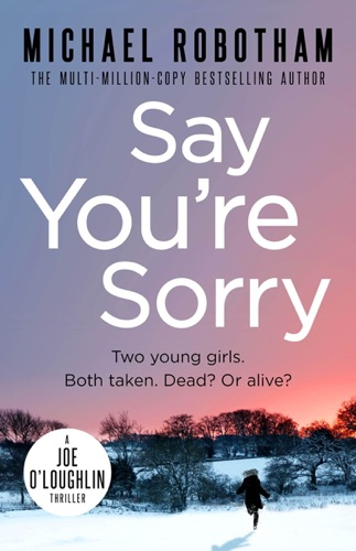 Michael Robotham - Say You're Sorry