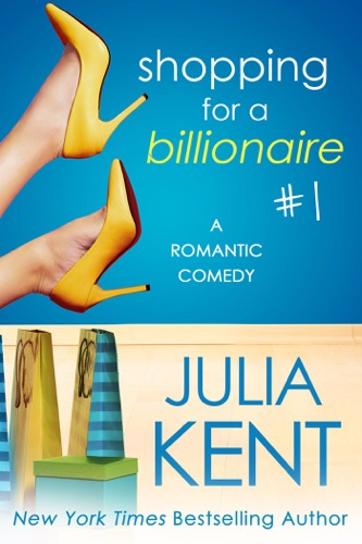 Julia Kent - Shopping for a Billionaire 1