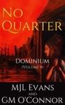 No Quarter Dominium - Volume 4