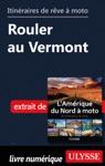 Itinraires De Rve  Moto - Rouler Au Vermont