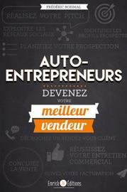 AUTO-ENTREPRENEURS, DEVENEZ VOTRE MEILLEUR VENDEUR - 2E éDITION