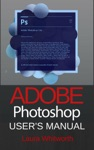 Adobe Photoshop Users Manual