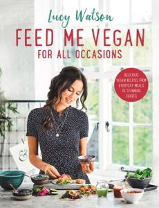 Feed Me Vegan: For All Occasions Copertina del libro
