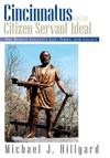 Cincinnatus And The Citizen-Servant Ideal
