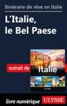 Itinraire De Rve En Italie - LItalie Le Bel Paese