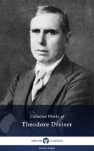 Collected Works Of Theodore Dreiser (Illustrated)