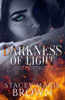 Stacey Marie Brown - Darkness Of Light (Darkness Series #1)  artwork