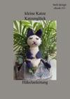 Kleine Katze Katzenglck Hkelanleitung