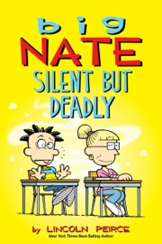Big Nate: Silent But Deadly - Lincoln Peirce