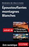 Itinraire De Rve  Moto Poustouflantes Montagnes Blanches