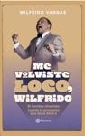 Me Volviste Loco Wilfrido