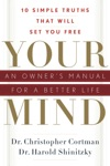 Your Mind An Owners Manual For A Better Life
